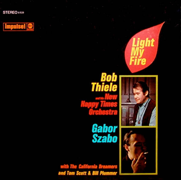 Gábor Szabó, Bob Thiele and his New Happy Times Orchestra And Tom Scott &Bill Plummer Light My Fire Cover Art