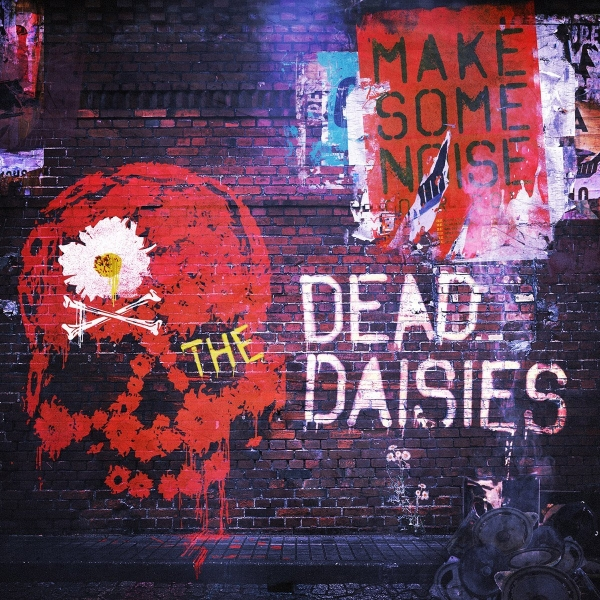 The Dead Daisies Make Some Noise Cover Art