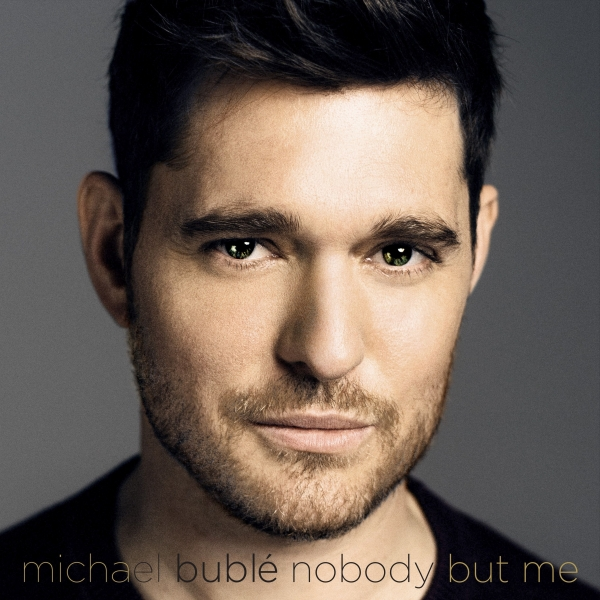 Michael Bublé Nobody but Me cover art