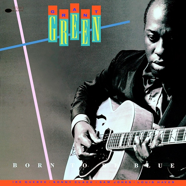 Grant Green Born to Be Blue Cover Art