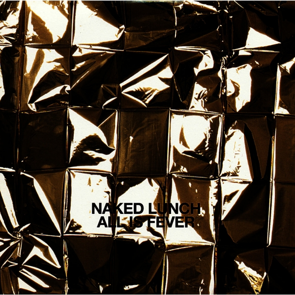 Naked Lunch All Is Fever Cover Art