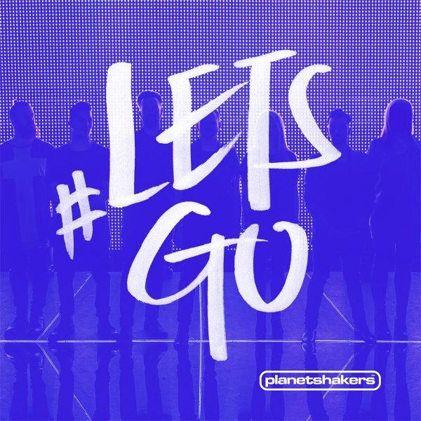 Planetshakers #LETSGO cover art