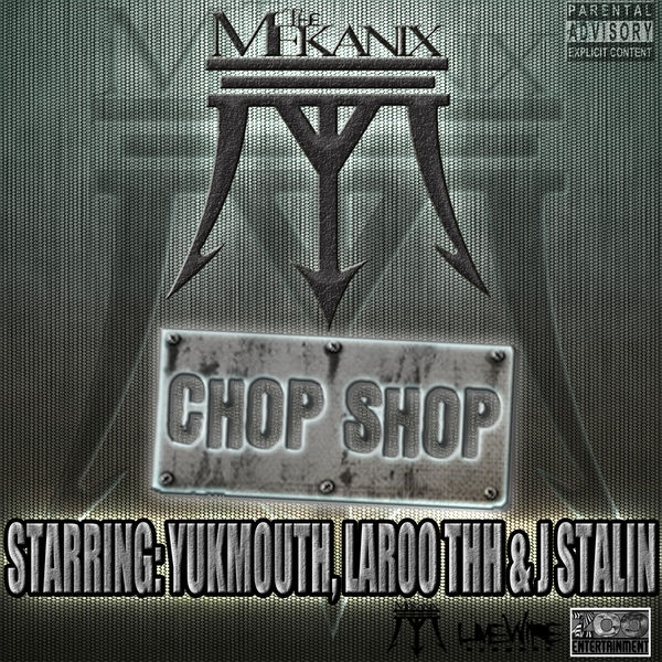 The Mekanix feat. Yukmouth, J. Stalin & Laroo The Chop Shop Cover Art