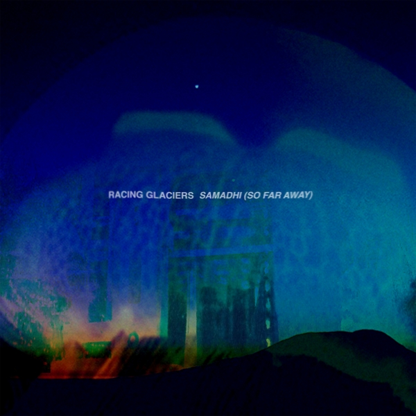 Racing Glaciers Samadhi (So Far Away) Cover Art