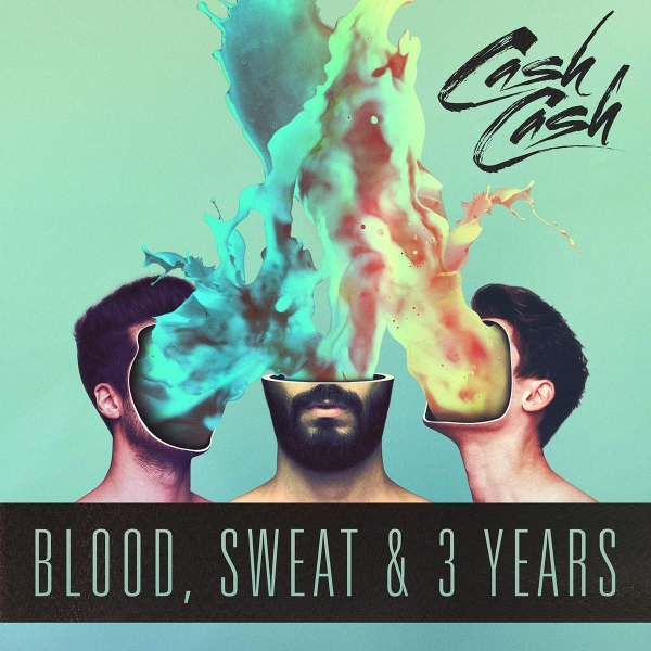 Cash Cash Blood, Sweat & 3 Years Cover Art