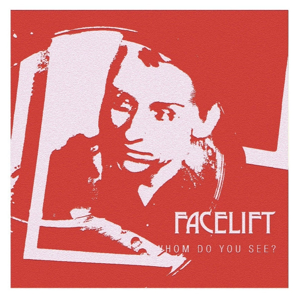 Facelift Whom Do You See cover art