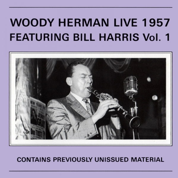 Woody Herman Live Featuring Bill Harris, Vol. 1 cover art