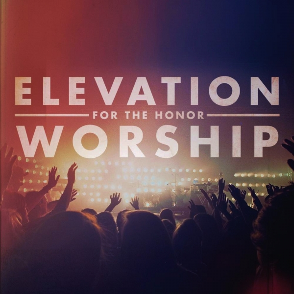 Elevation Worship For the Honor cover art