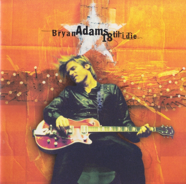 Bryan Adams 18 Til I Die cover art