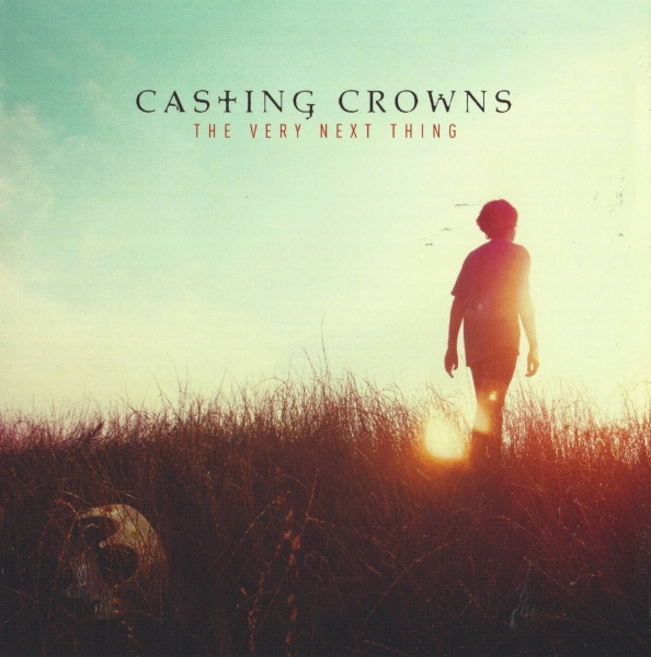 Casting Crowns The Very Next Thing cover art