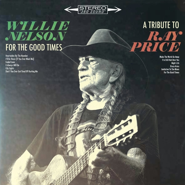 Willie Nelson For the Good Times: A Tribute to Ray Price Cover Art