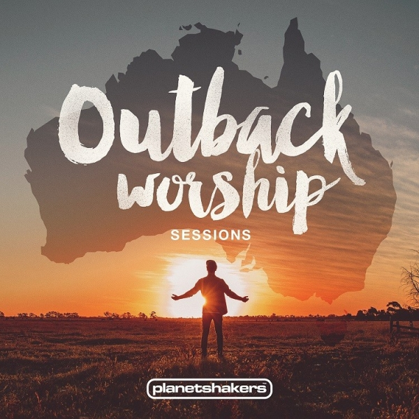 Planetshakers Outback Worship Sessions Cover Art