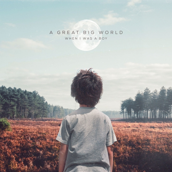 A Great Big World When I Was a Boy cover art