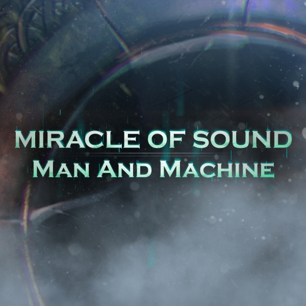 Miracle of Sound Man and Machine Cover Art