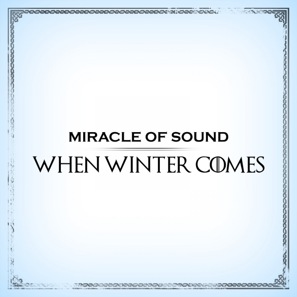 Miracle of Sound When Winter Comes Cover Art