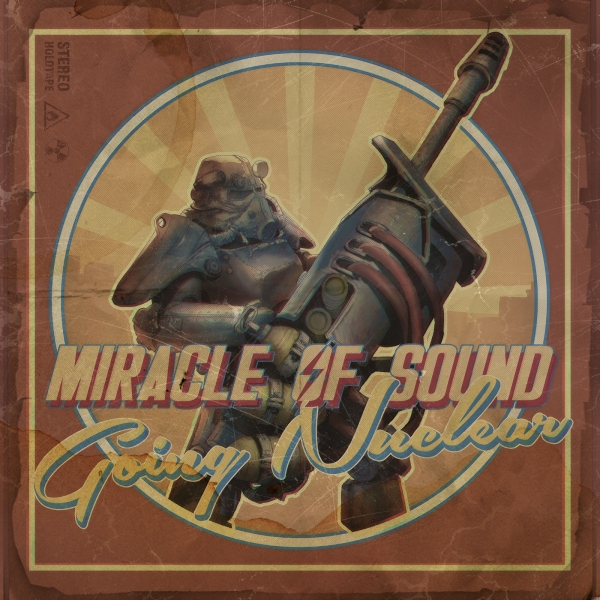 Miracle of Sound Going Nuclear Cover Art