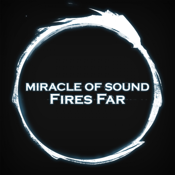 Miracle of Sound Fires Far Cover Art