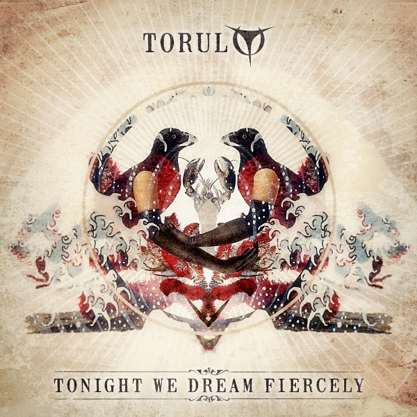 Torul Tonight We Dream Fiercely cover art