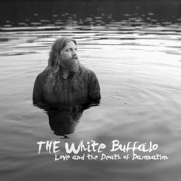 The White Buffalo Love and the Death of Damnation cover art