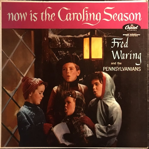 Fred Waring & His Pennsylvanians Now Is the Caroling Season Cover Art