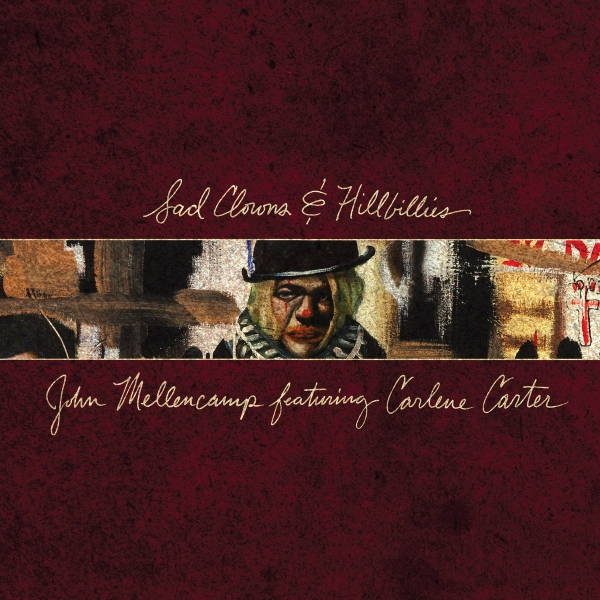 John Mellencamp Sad Clowns & Hillbillies cover art