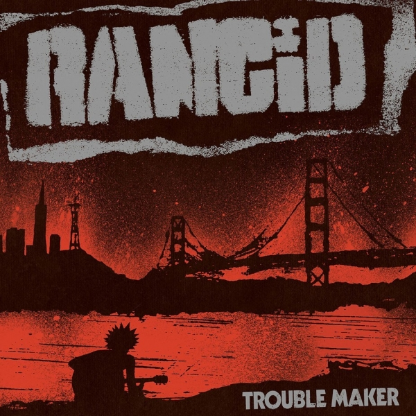 Rancid Trouble Maker Cover Art