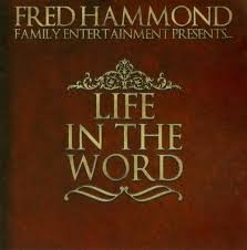 Fred Hammond Life In The Word cover art
