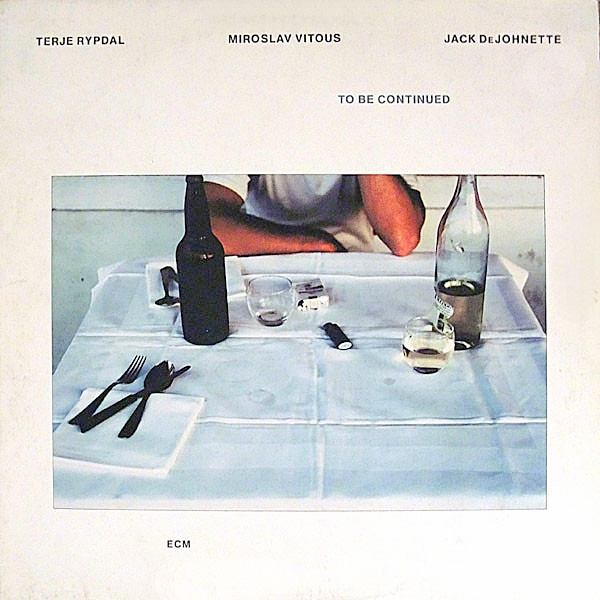 Terje Rypdal, Miroslav Vitous, Jack DeJohnette To Be Continued Cover Art