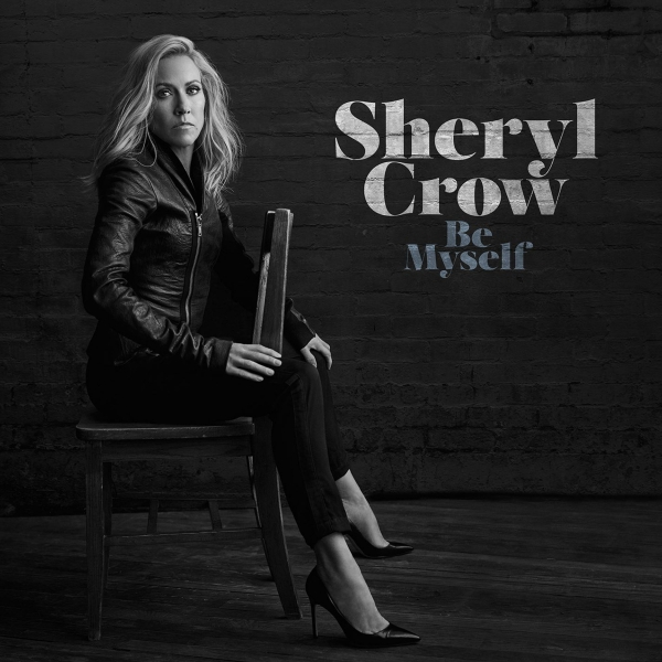Sheryl Crow Be Myself Cover Art