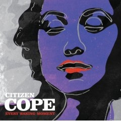 Citizen Cope Every Waking Moment Cover Art
