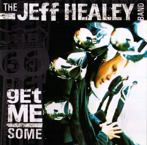 The Jeff Healey Band Get Me Some Cover Art