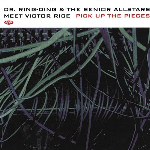 Dr. Ring-Ding & The Senior Allstars meet Victor Rice Pick Up the Pieces Cover Art
