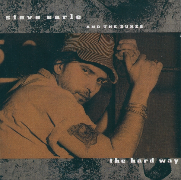 Steve Earle & The Dukes The Hard Way cover art