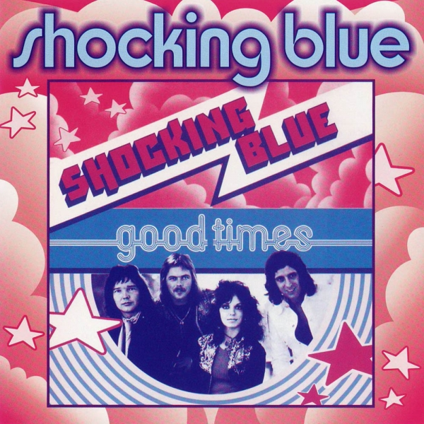 Shocking Blue Good Times Cover Art