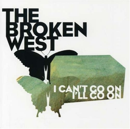 The Broken West I Can't Go On, I'll Go On Cover Art