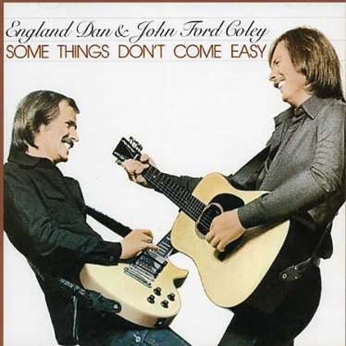 England Dan & John Ford Coley Some Things Don't Come Easy Cover Art