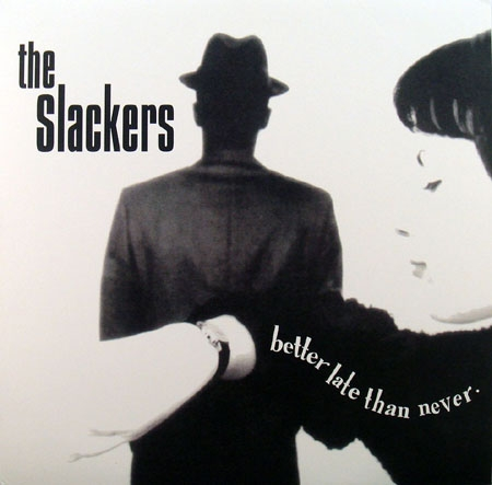 The Slackers Better Late Than Never Cover Art
