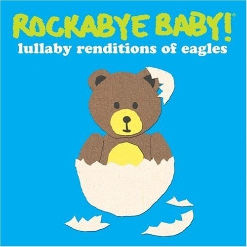 Rockabye Baby! Lullaby Renditions of The Eagles cover art