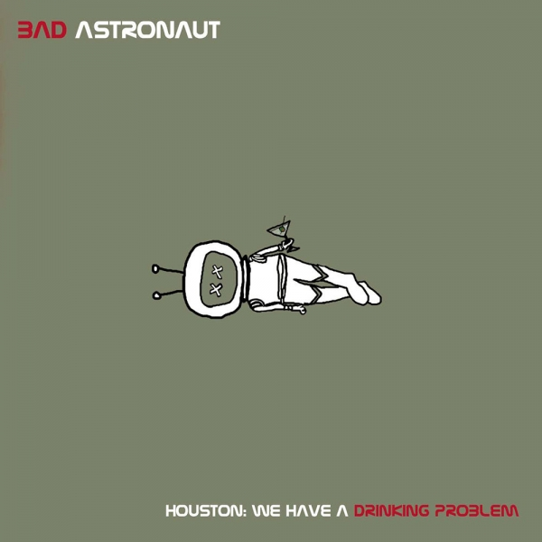 Bad Astronaut Houston: We Have a Drinking Problem cover art