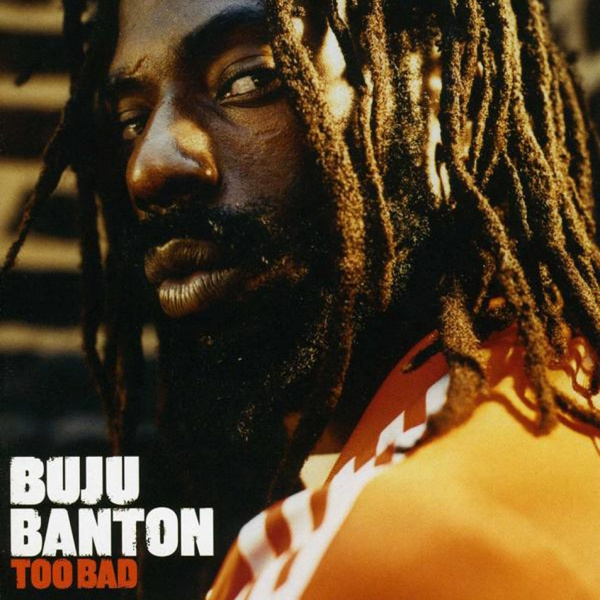 Buju Banton Too Bad Cover Art