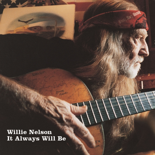 Willie Nelson It Always Will Be cover art