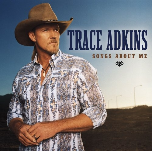 Trace Adkins Songs About Me cover art
