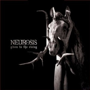 Neurosis Given to the Rising cover art