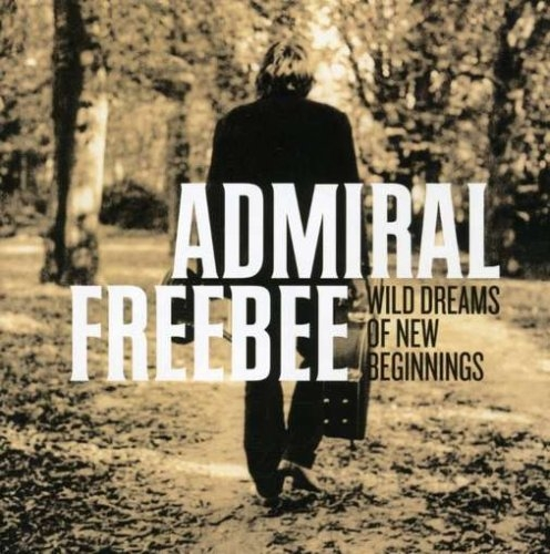 Admiral Freebee Wild Dreams of New Beginnings Cover Art