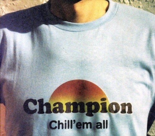 Champion Chill'em All cover art