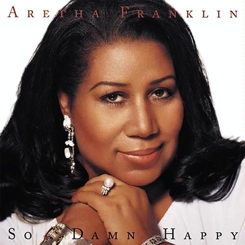 Aretha Franklin So Damn Happy cover art