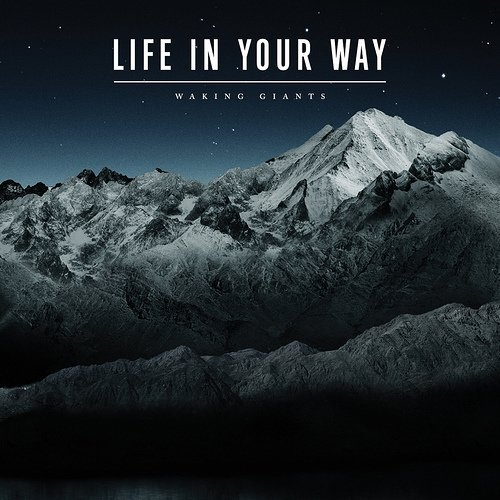 Life in Your Way Waking Giants Cover Art