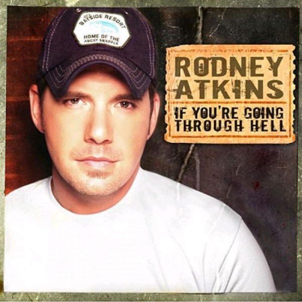 Rodney Atkins If You're Going Through Hell cover art