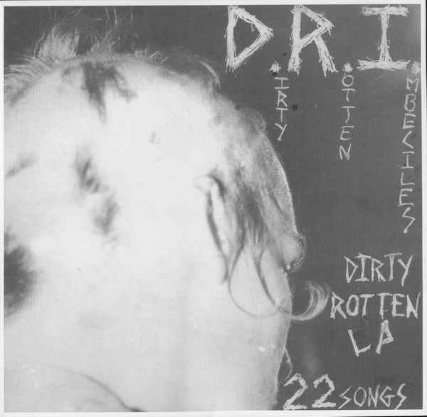 D.R.I. Dirty Rotten LP cover art