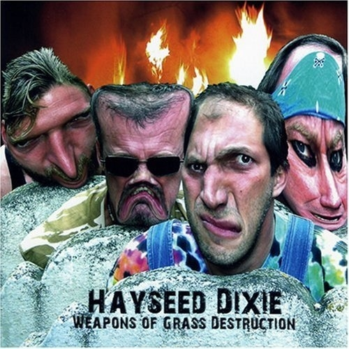 Hayseed Dixie Weapons of Grass Destruction cover art